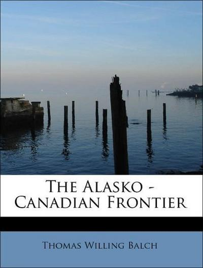 The Alasko -Canadian Frontier