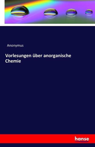 Vorlesungen über anorganische Chemie