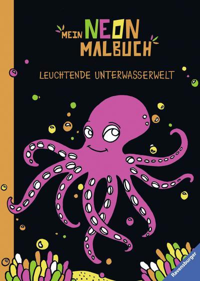 Mein Neon-Malbuch: Leuchtende Unterwasserwelt; Ill. v. Steingräber, Mia; Deutsch; durchg. schw.-w. Ill.; Achtung. Nicht für Kinder unter 36 Monaten geeignet. Erstickungsgefahr wegen verschluckbarer Kleinteile.