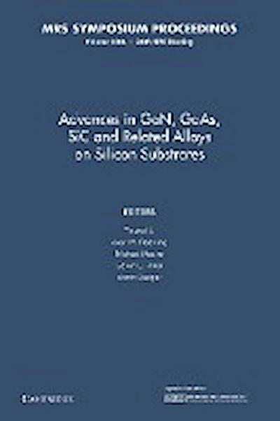 Advances in Gan, Gaas, Sic and Related Alloys on Silicon Substrates: Volume 1068