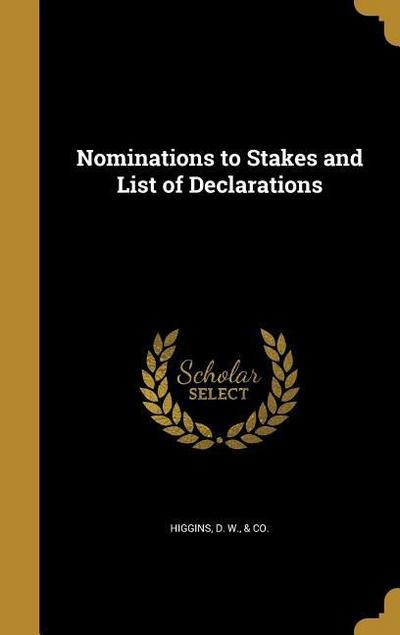 NOMINATIONS TO STAKES & LIST O