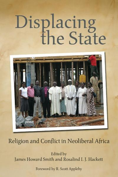 Displacing the State: Religion and Conflict in Neoliberal Africa