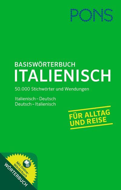 PONS Basiswörterbuch Italienisch: Italienisch-Deutsch / Deutsch-Italienisch. Mit Online-Wörterbuch.