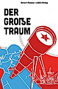 Der große Traum - Eine Erzählung vom Kommunismus für die Kinder des Kapitalismus