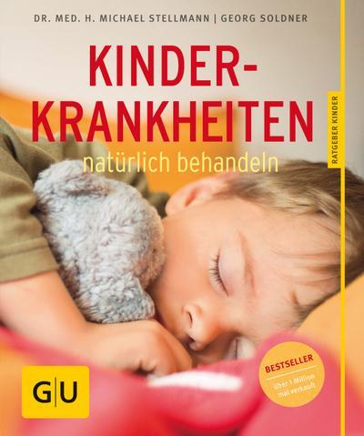 Kinderkrankheiten natürlich behandeln   ; GU Partnerschaft & Familie Ratgeber Kinder ; Deutsch; ca. 128 S., 35 Fotos -