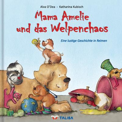 mama-amelie-und-das-welpenchaos-eine-lustige-geschichte-in-reimen