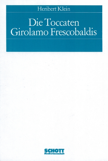 Die Toccaten Girolamo Frescobaldis Heribert Klein