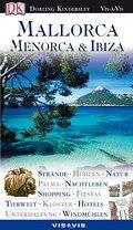 Mallorca Menorca & Ibiza; Vis à Vis; Deutsch; über 400 farb. Fotos, Ill. u. Ktn, Schnittzeichn. u. Grundrisse