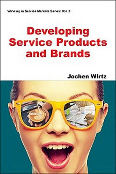 Developing Service Products and Brands