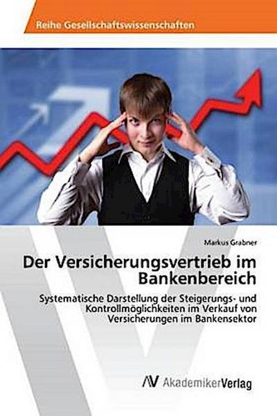 Der Versicherungsvertrieb im Bankenbereich