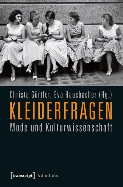 Kleiderfragen: Mode und Kulturwissenschaft