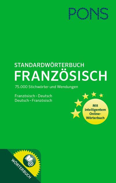 PONS Standardwörterbuch Französisch-Deutsch / Deutsch-Französisch: 75.000 Stichwörter und Wendungen. Mit intelligentem Online-Wörterbuch.