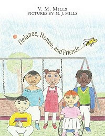 Delanee, Honee, and Friends