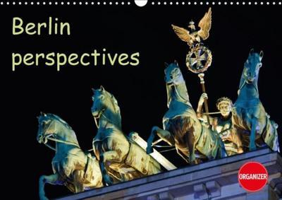 Berlin perspectives (Wall Calendar 2018 DIN A3 Landscape)