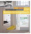 Das Renovierungsbuch: Vorher - nachher: zeitg ...