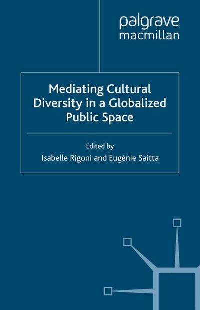 Mediating Cultural Diversity in a Globalised Public Space