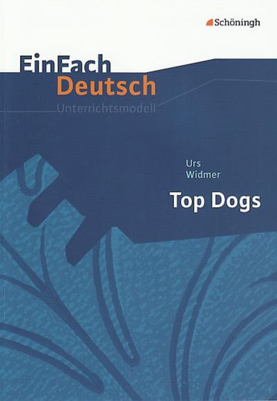 Top Dogs. EinFach Deutsch Unterrichtsmodelle