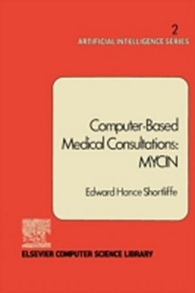 Computer-Based Medical Consultations: MYCIN