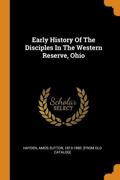 Early History of the Disciples in the Western Reserve, Ohio