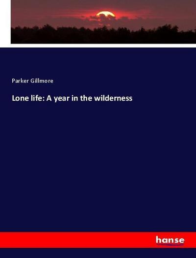 Lone life: A year in the wilderness