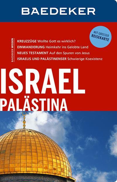 Baedeker Reiseführer Israel, Palästina: mit GROSSER REISEKARTE