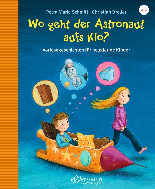 Wo geht der Astronaut aufs Klo? | Petra Maria Schmitt |  9783770740215