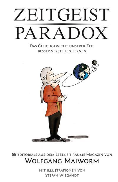 Zeitgeist Paradox - Die Geschichte unserer Zeit besser verstehen lernen