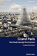 Grand Paris: Eine Stadt sprengt ihre Grenzen  ...