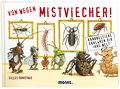 Von wegen Mistviecher!; Krabbeltiere erklären dir ihre Welt   ; Deutsch; , 150 farb. Abb. -