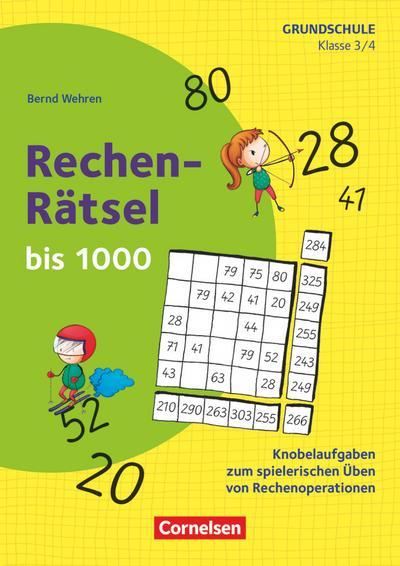 Rechen-Rätsel bis 1000 - Knobelaufgaben zum spielerischen Üben von Rechenoperationen - Klasse 3/4