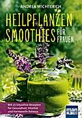 Heilpflanzen-Smoothies für Frauen