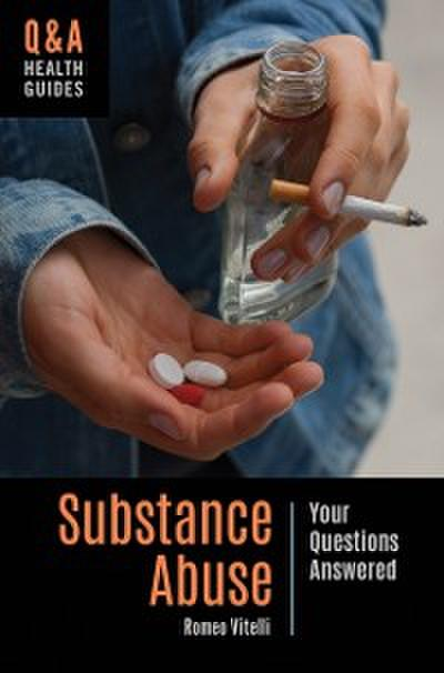 Substance Abuse: Your Questions Answered