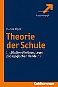Theorie der Schule: Institutionelle Grundlagen pädagogischen Handelns