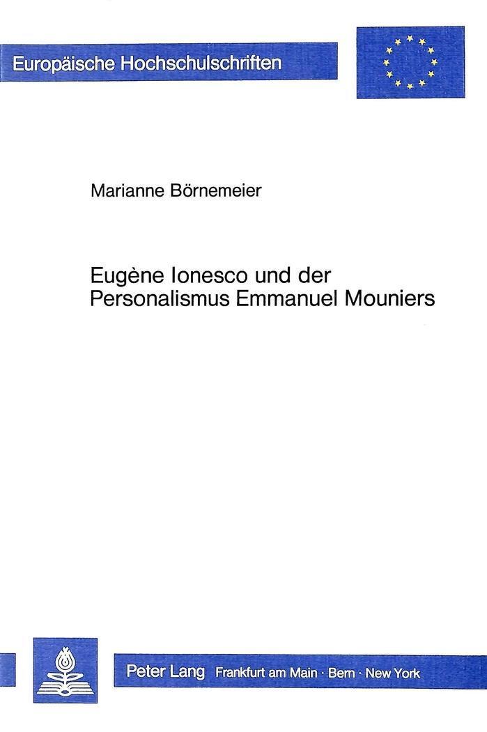 Eugène Ionesco und der Personalismus Emmanuel Mouniers Marianne Börnemeier