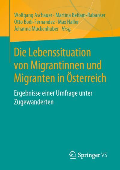 Die Lebenssituation von Migrantinnen und Migranten in Österreich