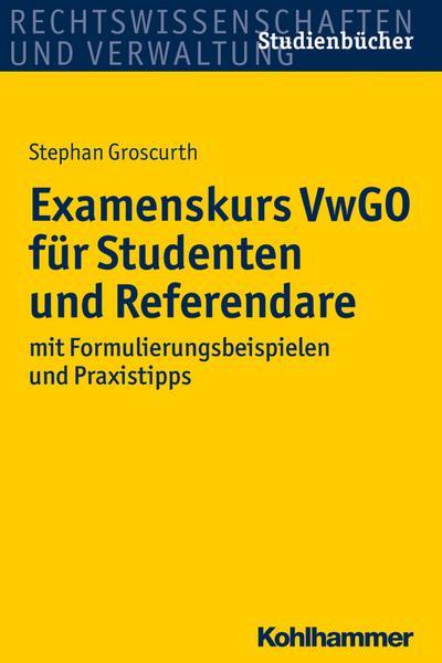 Examenskurs VwGO für Studenten und Referendare