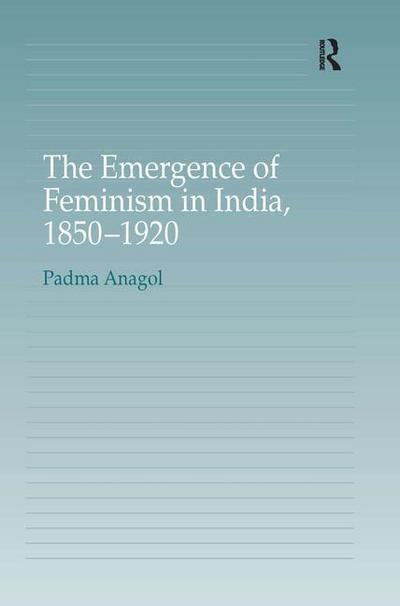The Emergence of Feminism in India, 1850-1920