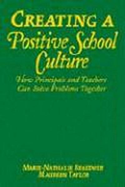 Creating a Positive School Culture: How Principals and Teachers Can Solve Problems Together