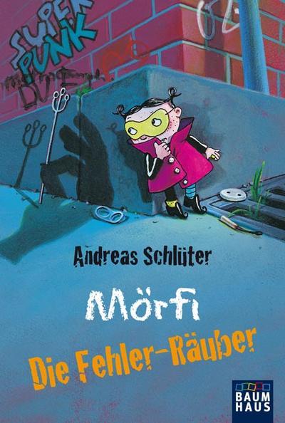 Mörfi - Das Fehlerteufelchen, Band 2: Die Fehler-Räuber (Baumhaus Verlag)