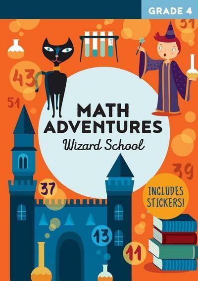 Math Adventures Grade 4: Wizard School