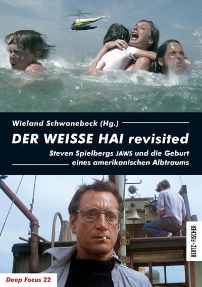 DER WEISSE HAI revisited: Steven Spielbergs JAWS und die Geburt eines amerikanischen Albtraums (Deep Focus)