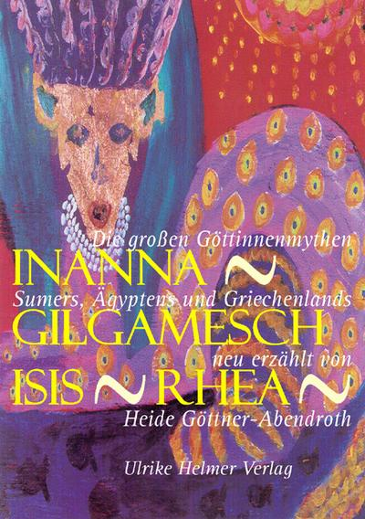 Inanna - Gilgamesch - Isis - Rhea