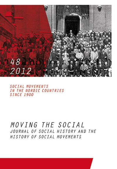 Social Movements in the Nordic Countries since 1900: Moving the Social. Journal of Social History and the History of Social 48. 2012