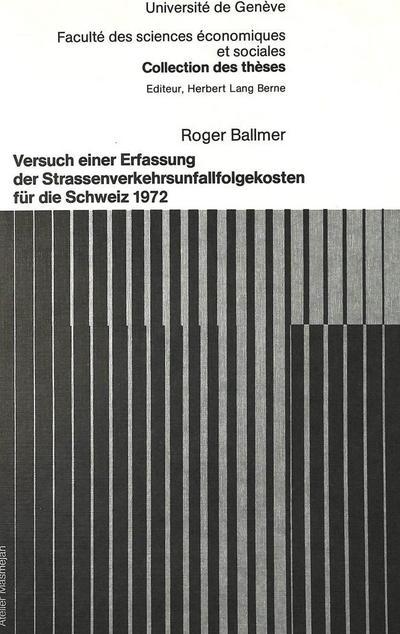 Versuch einer Erfassung der Strassenverkehrsunfallfolgekosten für die Schweiz 1972