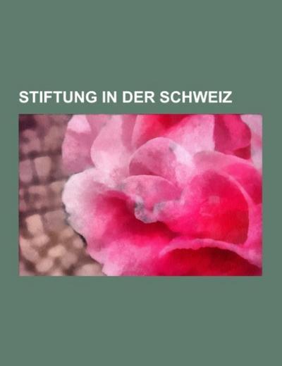 Stiftung in der Schweiz