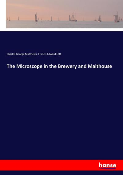 The Microscope in the Brewery and Malthouse