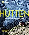 Hütten; Sehnsuchtsorte in den Alpen; Deutsch