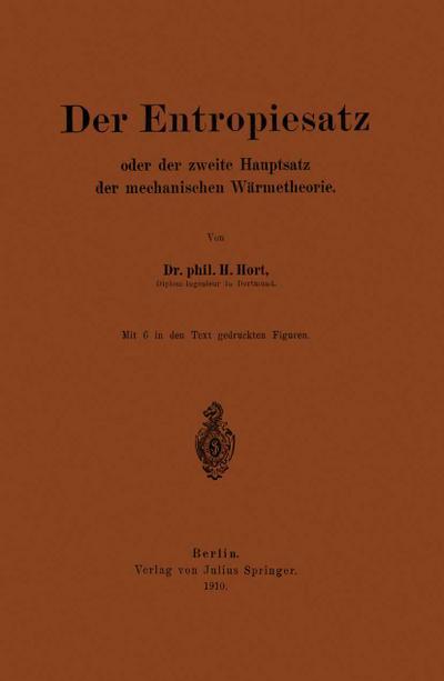 Der Entropiesatz oder der zweite Hauptsatz der mechanischen Wärmetheorie