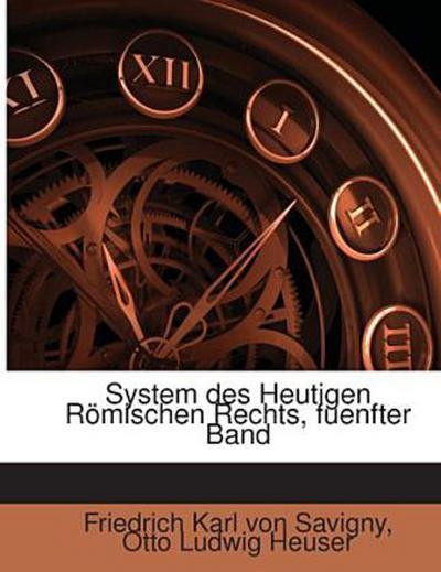 System des Heutigen Römischen Rechts, fuenfter Band