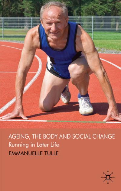 Ageing, The Body and Social Change